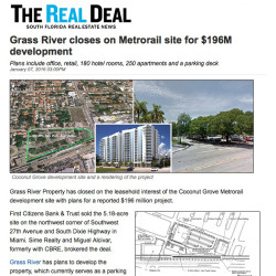 Grass River Investments has closed on the leasehold interest of the Coconut Grove Metrorail development site.